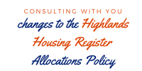 Have your say!  Highland Housing Register Allocation Policy � Public Consultation